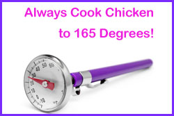 always cook chicken to 165 degrees