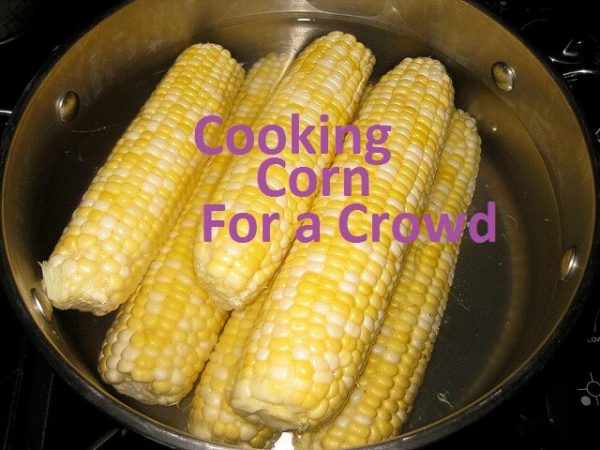 cooking corn for a crowd