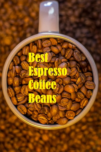 Best Espresso Coffee Beans